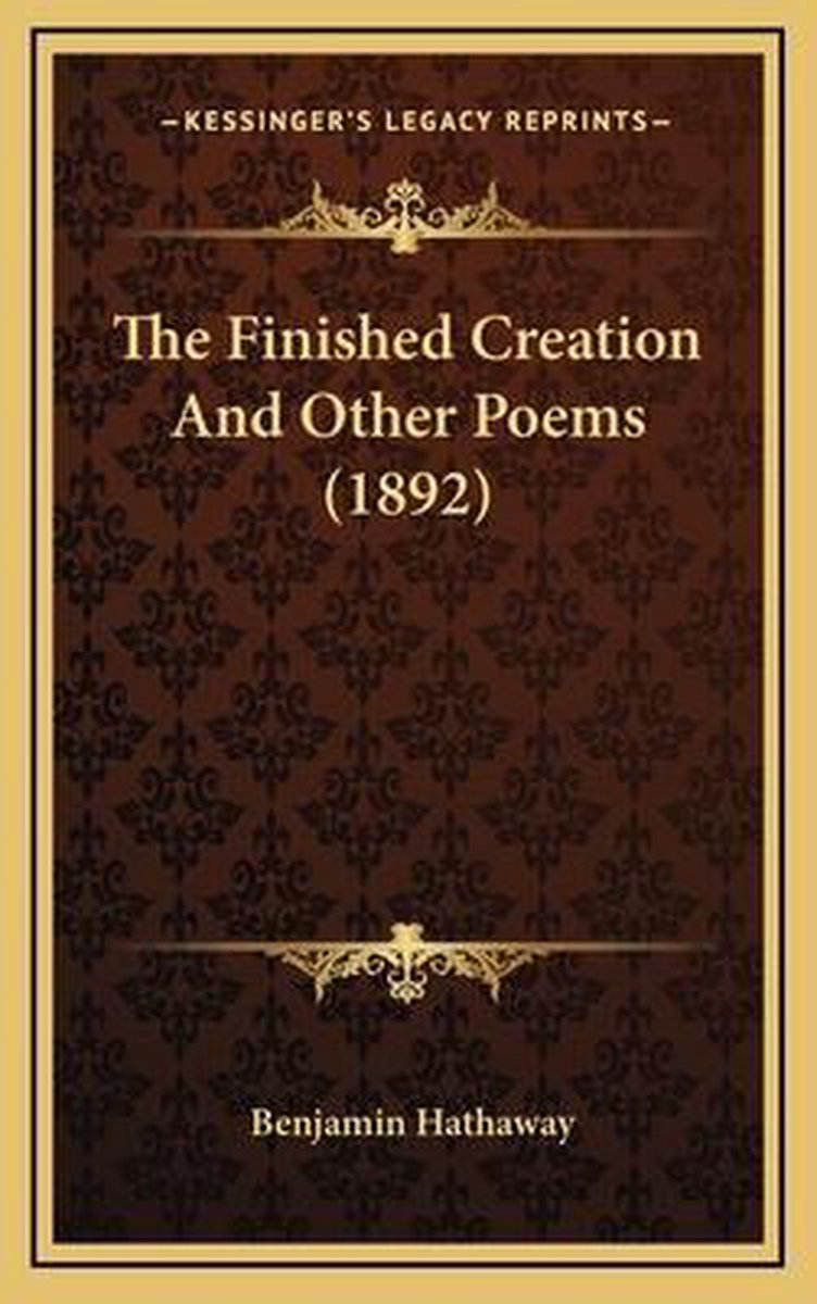 The Finished Creation and Other Poems (1892)
