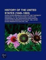 History Of The United States (1849-1865): United States Presidential Election, 1860, Thirteenth Amendment To The United States Constitution