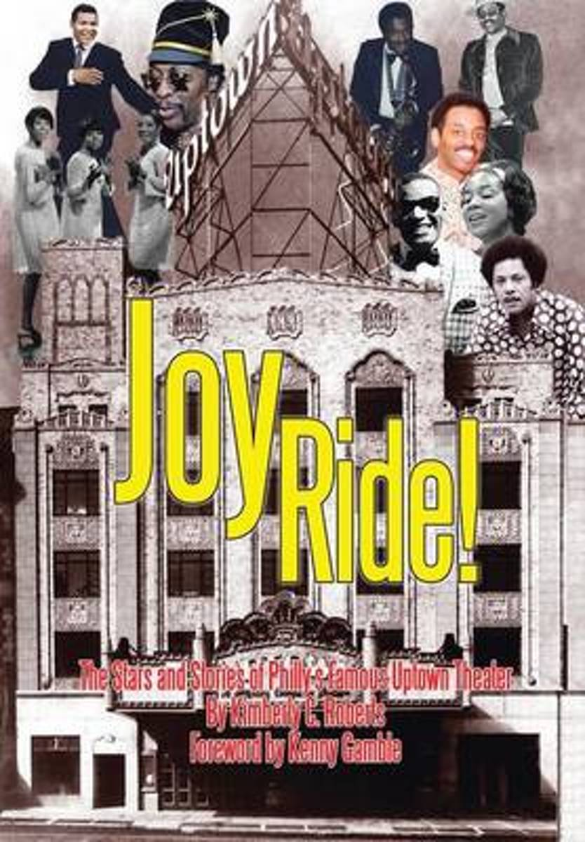 Joy Ride! the Stars and Stories of Philly's Famous Uptown Theater