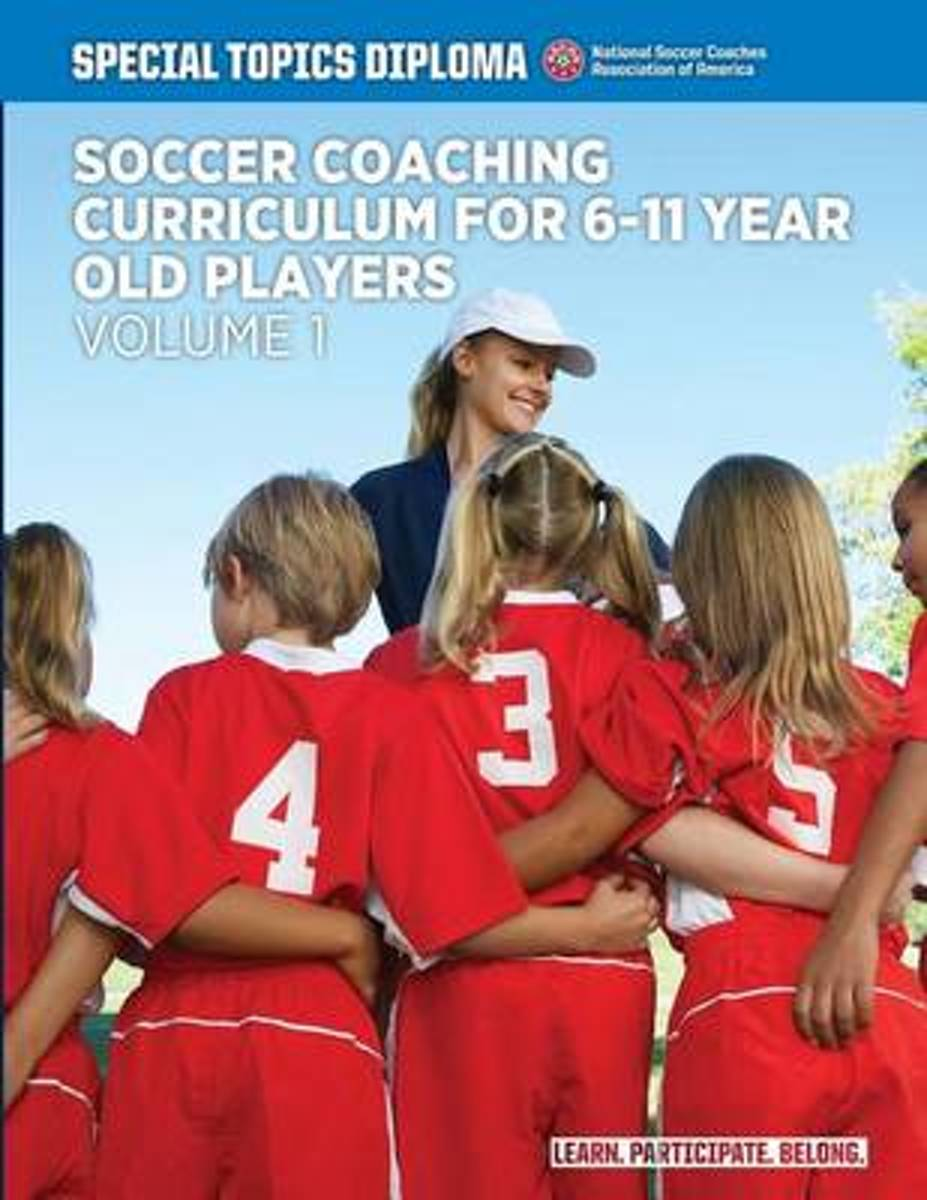 Soccer Coaching Curriculum for 6-11 Year Old Players - Volume 1