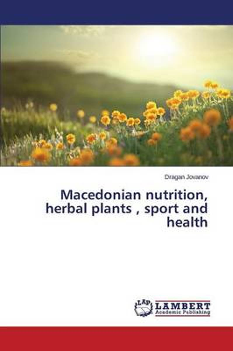 Macedonian Nutrition, Herbal Plants, Sport and Health