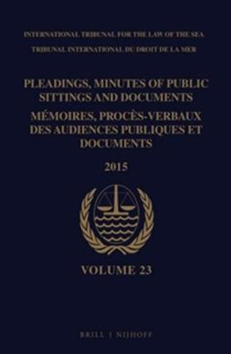 Pleadings, Minutes of Public Sittings and Documents / Mémoires, procès-verbaux des audiences publiques et documents, Volume 23