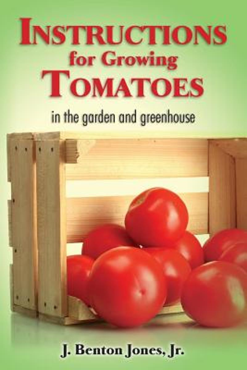 Instructions for Growing Tomatoes