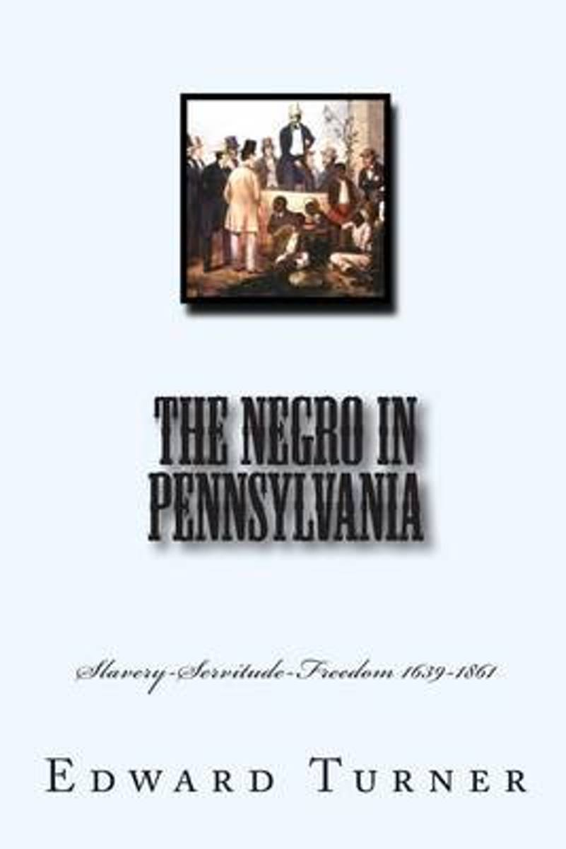The Negro in Pennsylvania