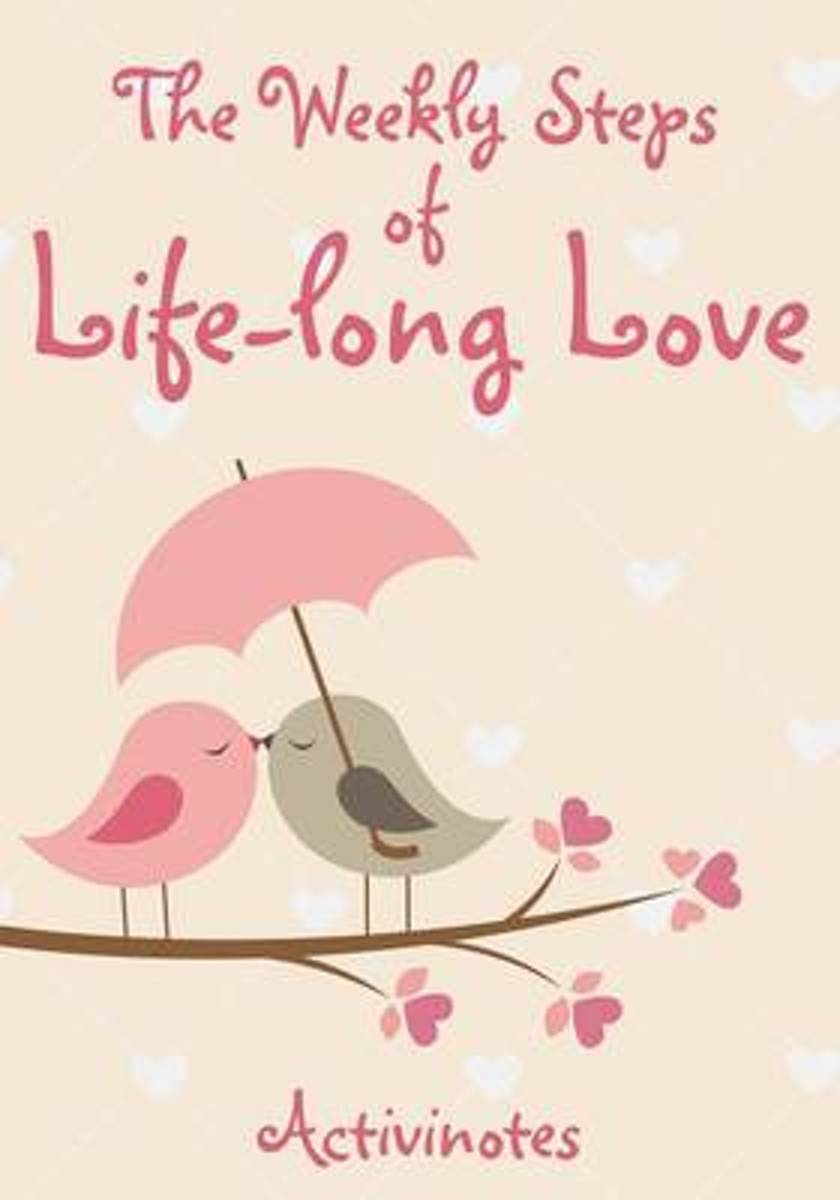 The Weekly Steps of Life-Long Love
