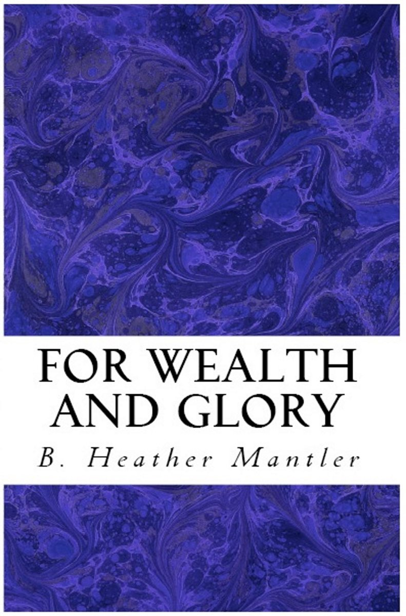 For Wealth and Glory
