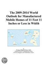 The 2009-2014 World Outlook for Manufactured Mobile Homes of 11 Feet 11 Inches Or Less in Width