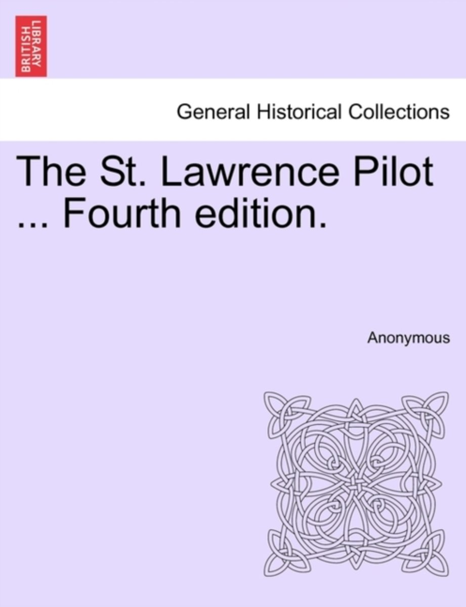 The St. Lawrence Pilot ... Fourth Edition.