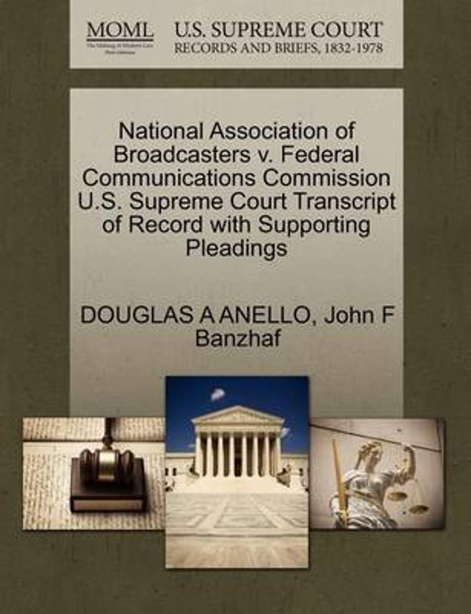 National Association of Broadcasters V. Federal Communications Commission U.S. Supreme Court Transcript of Record with Supporting Pleadings