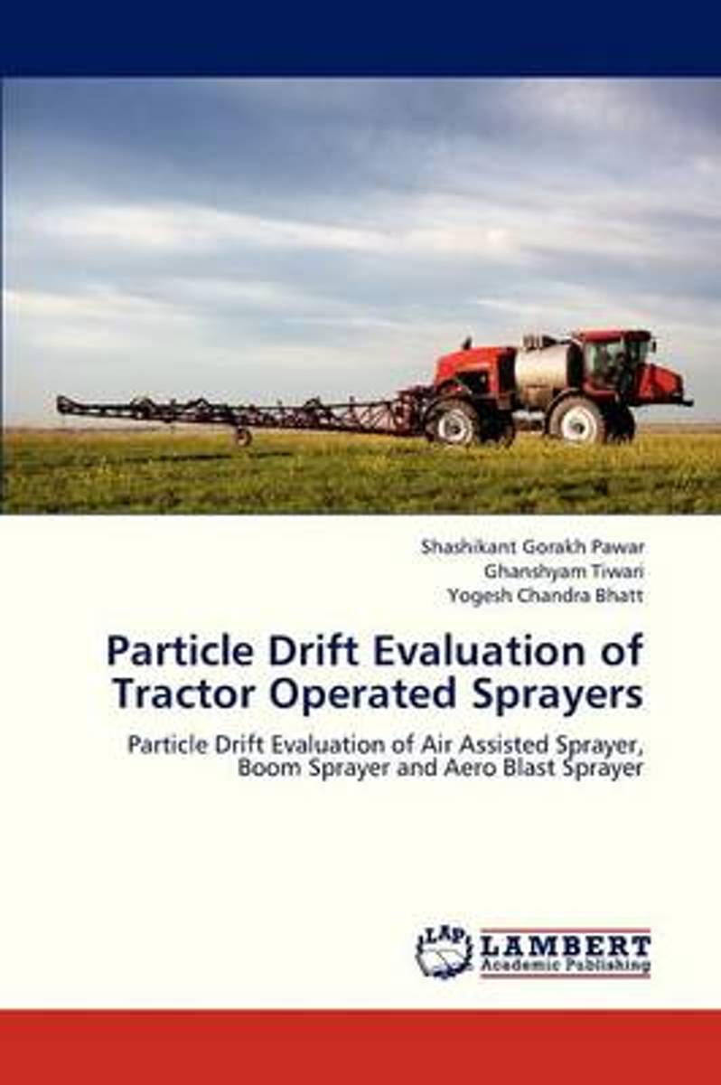 Particle Drift Evaluation of Tractor Operated Sprayers