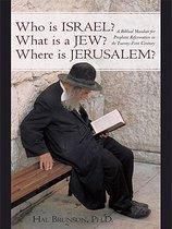 Who Is Israel? What Is a Jew? Where Is Jerusalem?