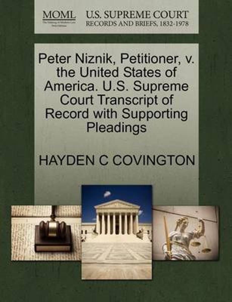 Peter Niznik, Petitioner, V. the United States of America. U.S. Supreme Court Transcript of Record with Supporting Pleadings
