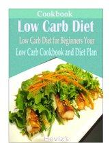 Low Carb Diet: Delicious and Healthy Recipes You Can Quickly & Easily Cook Over 100 Recipes
