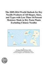 The 2009-2014 World Outlook for Dry Noodle Products of All Shapes, Sizes, and Types with Less Than 14-Percent Moisture Made in Dry Pasta Plants Exclud