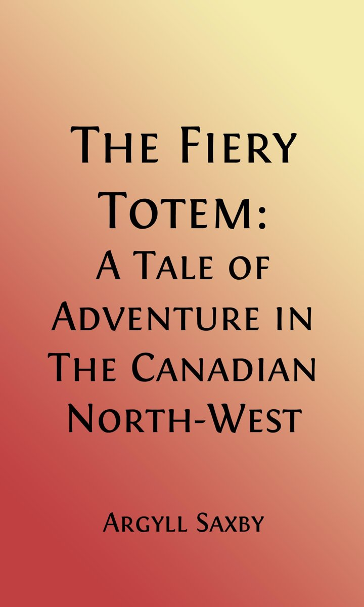 The Fiery Totem (Illustrated)