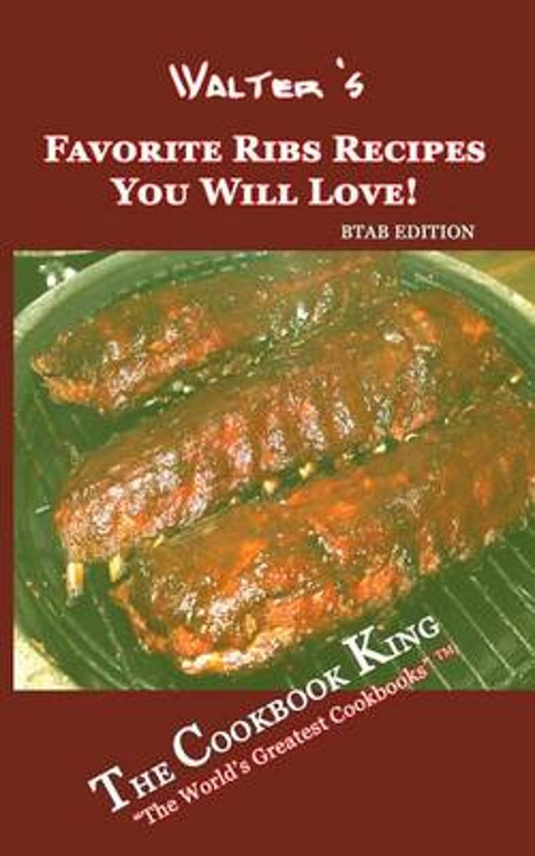 Walter's Favorite Ribs Recipes You Will Love!