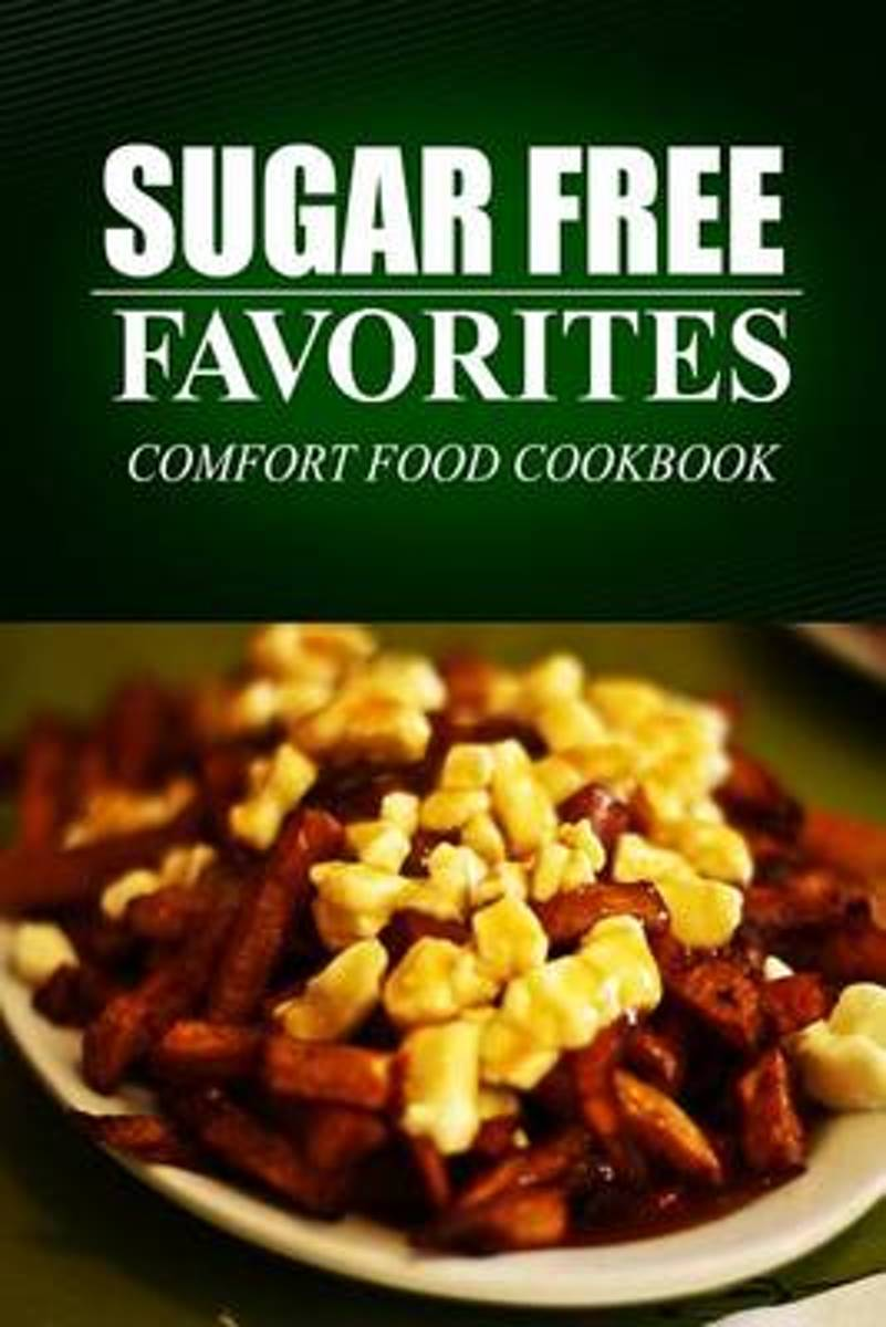 Sugar Free Favorites - Comfort Food Cookbook