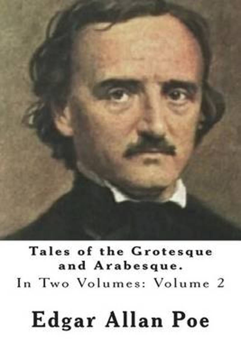 Tales of the Grotesque and Arabesque.