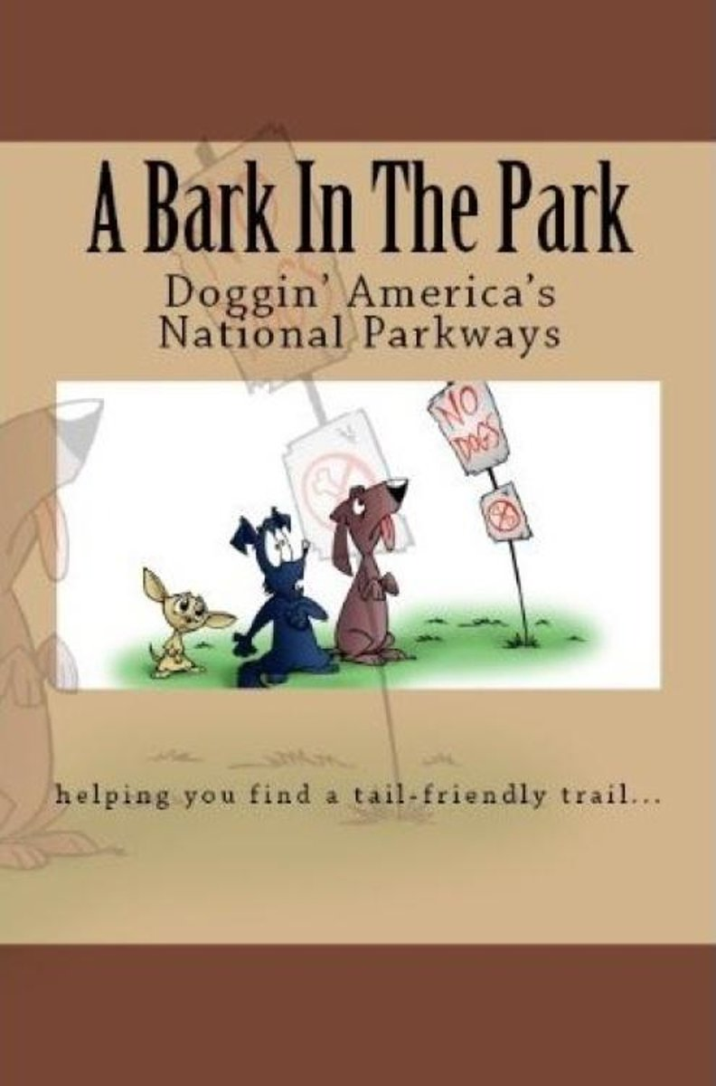 A Bark In The Park-Doggin' America's National Parkways