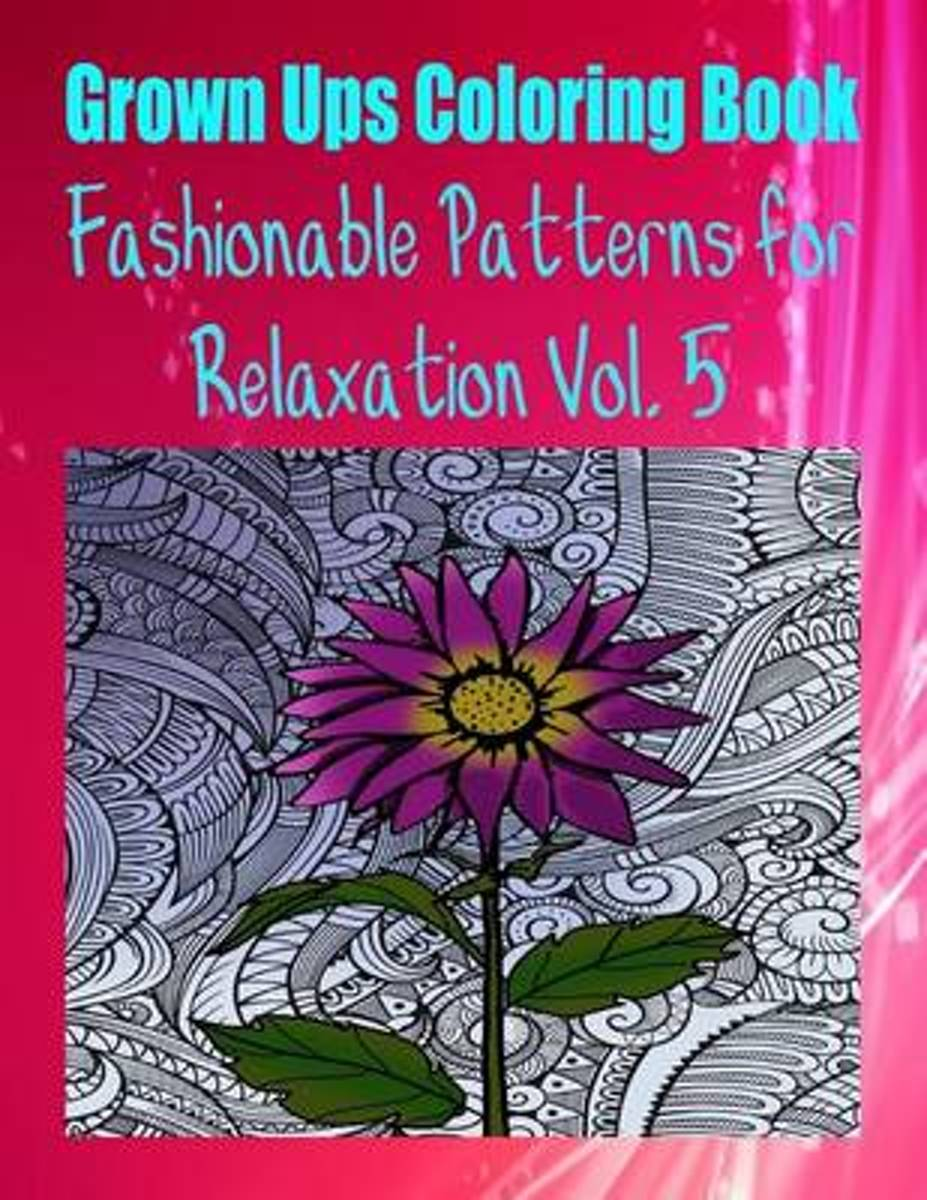 Grown Ups Colouring Book Fashionable Patterns for Relaxation Vol. 5 Mandalas