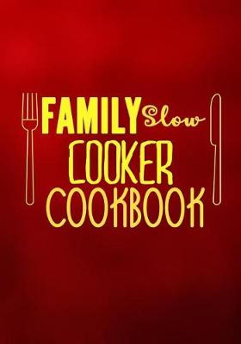 Family Slow Cooker Cookbook