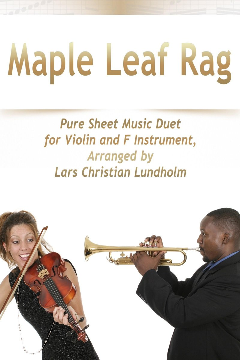 Maple Leaf Rag Pure Sheet Music Duet for Violin and F Instrument, Arranged by Lars Christian Lundholm