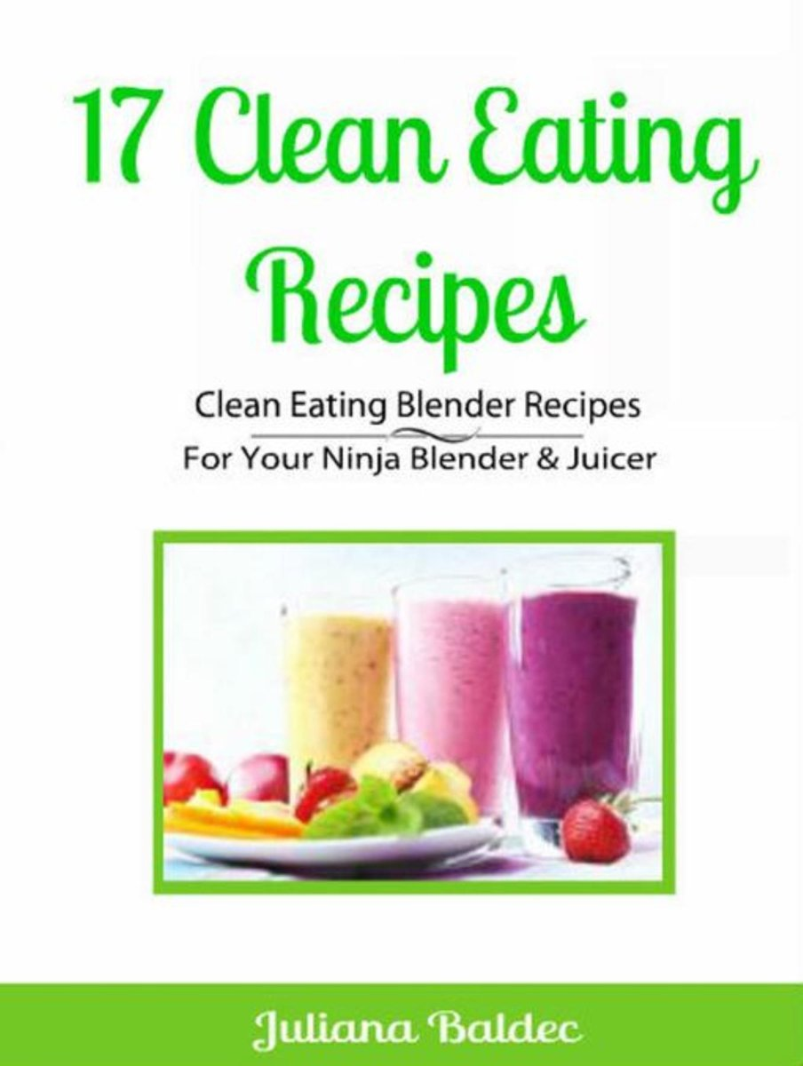 17 Clean Eating Recipes: Clean Eating Blender Recipes