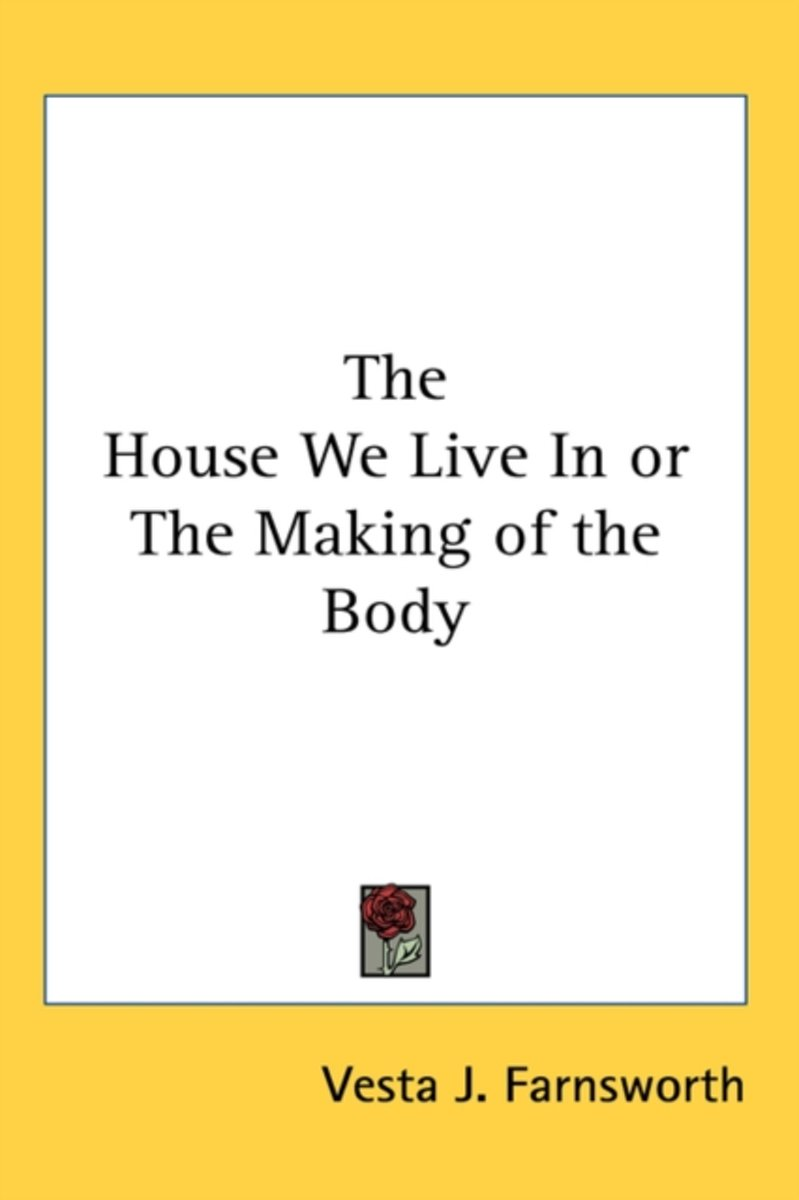 The House We Live in or the Making of the Body