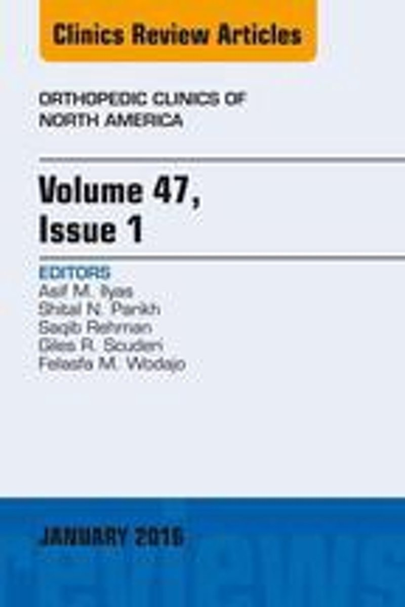 Volume 47, Issue 1, An Issue of Orthopedic Clinics, E-Book