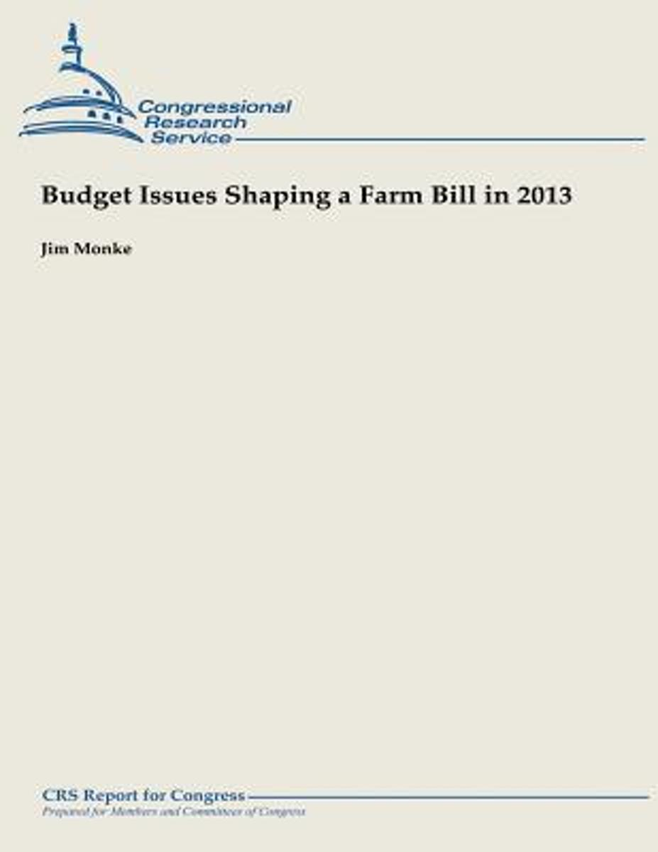 Budget Issues Shaping a Farm Bill in 2013