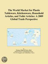 The World Market for Plastic Tableware, Kitchenware, Household Articles, and Toilet Articles