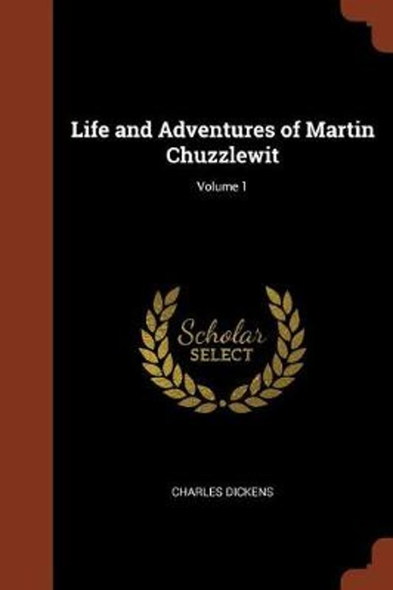 Life and Adventures of Martin Chuzzlewit; Volume 1