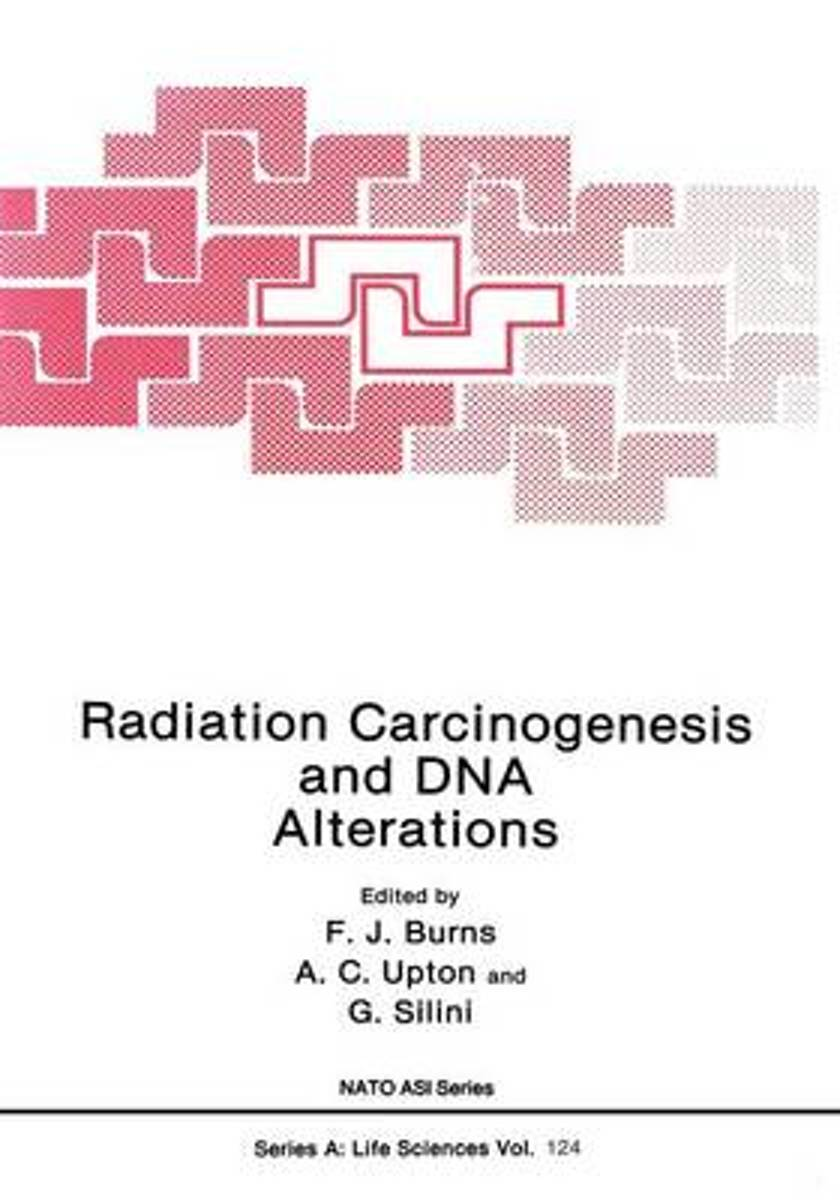 Radiation Carcinogenesis and DNA Alterations