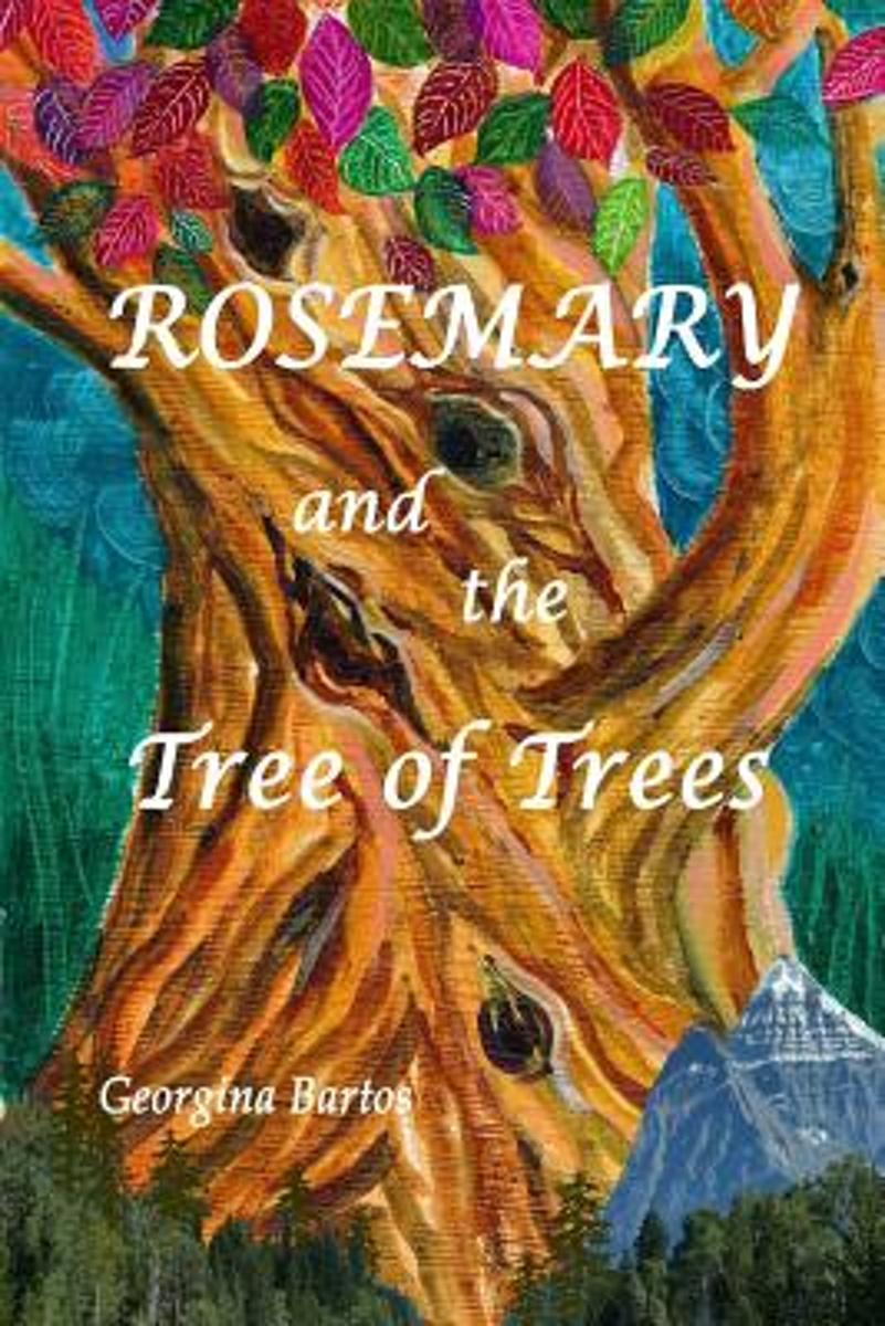 Rosemary and the Tree of Trees