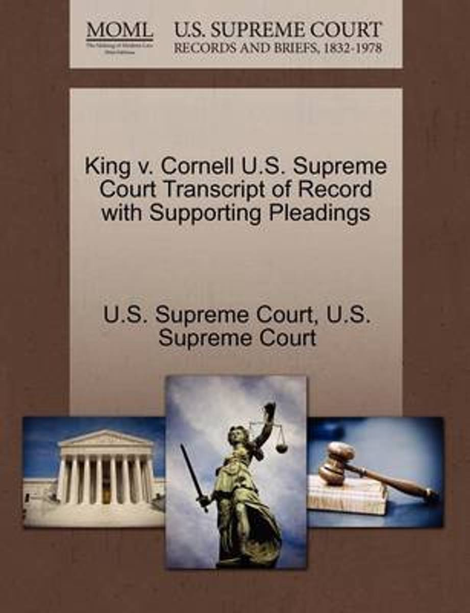 King V. Cornell U.S. Supreme Court Transcript of Record with Supporting Pleadings