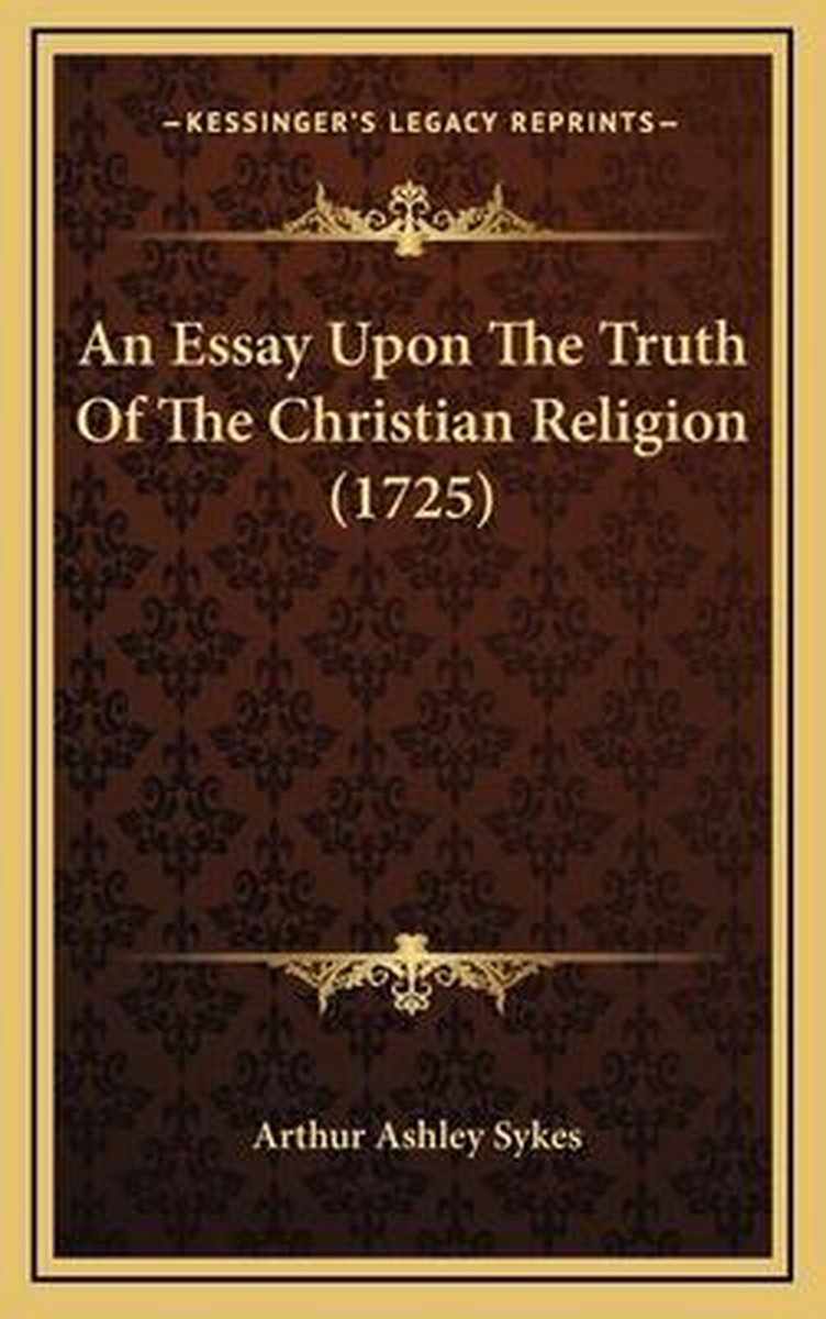 An Essay Upon the Truth of the Christian Religion (1725)