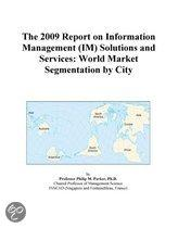The 2009 Report on Information Management (Im) Solutions and Services