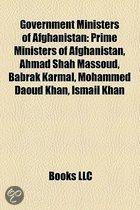 Government Ministers Of Afghanistan: Prime Ministers Of Afghanistan, Ahmad Shah Massoud, Babrak Karmal, Mohammed Daoud Khan, Ismail Khan