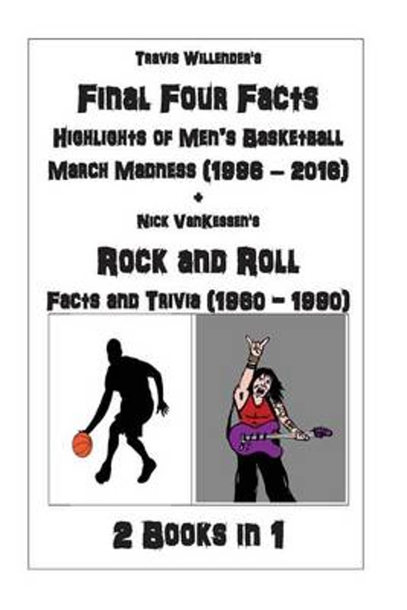 Final Four Facts + Rock and Roll Facts and Trivia