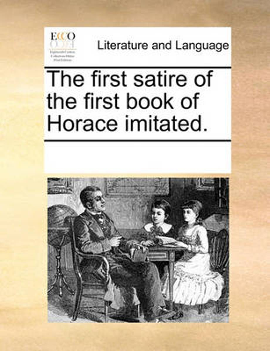The First Satire of the First Book of Horace Imitated.