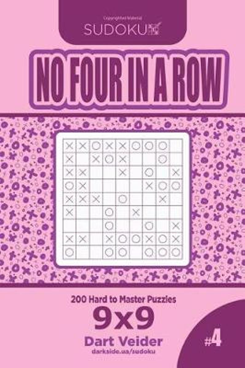Sudoku No Four in a Row - 200 Hard to Master Puzzles 9x9 (Volume 4)