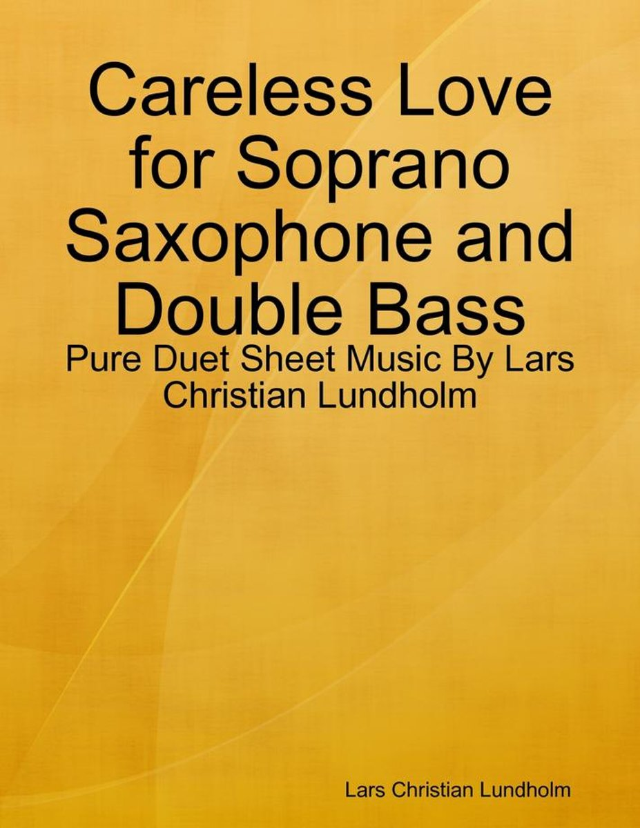 Careless Love for Soprano Saxophone and Double Bass - Pure Duet Sheet Music By Lars Christian Lundholm