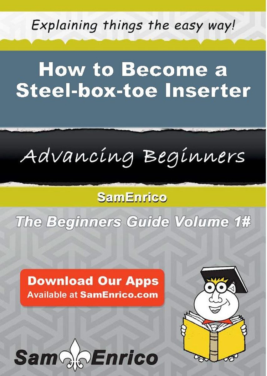 How to Become a Steel-box-toe Inserter