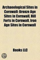Archaeological Sites in Cornwall: Bronze Age Sites in Cornwall, Hill Forts in Cornwall, Iron Age Sites in Cornwall