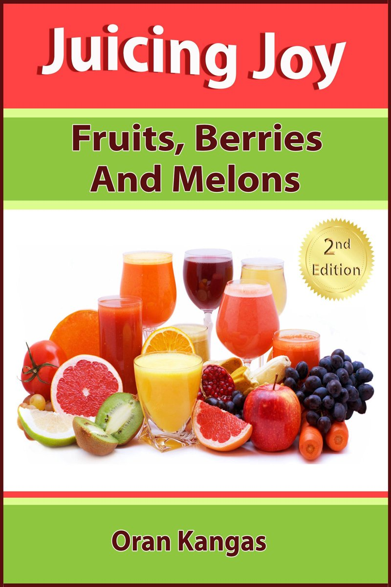 Juicing Joy: Fruits Berries And Melons