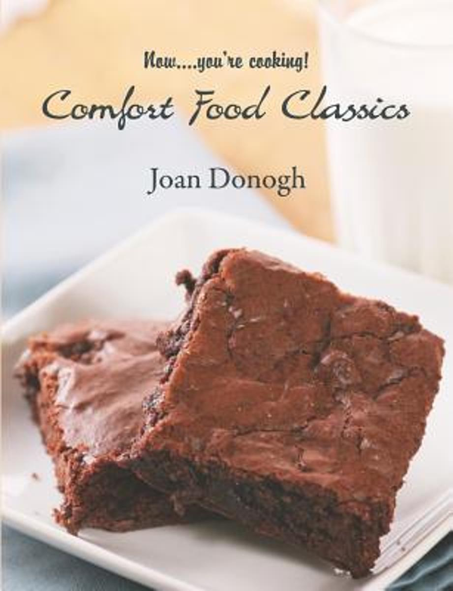 Now....You're Cooking! Comfort Food Classics