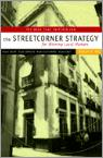 The Streetcorner Strategy For Winning Local Markets