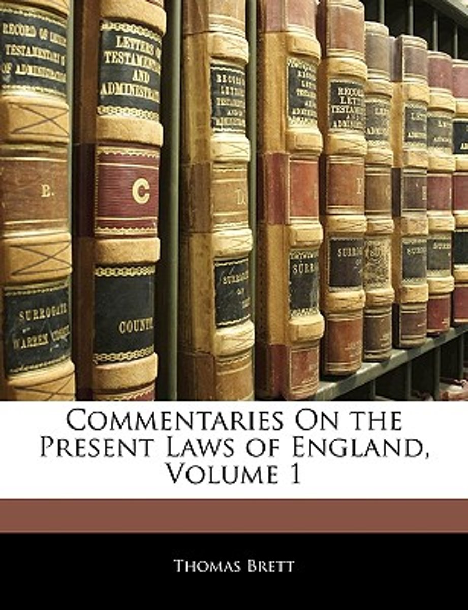 Commentaries on the Present Laws of England, Volume 1