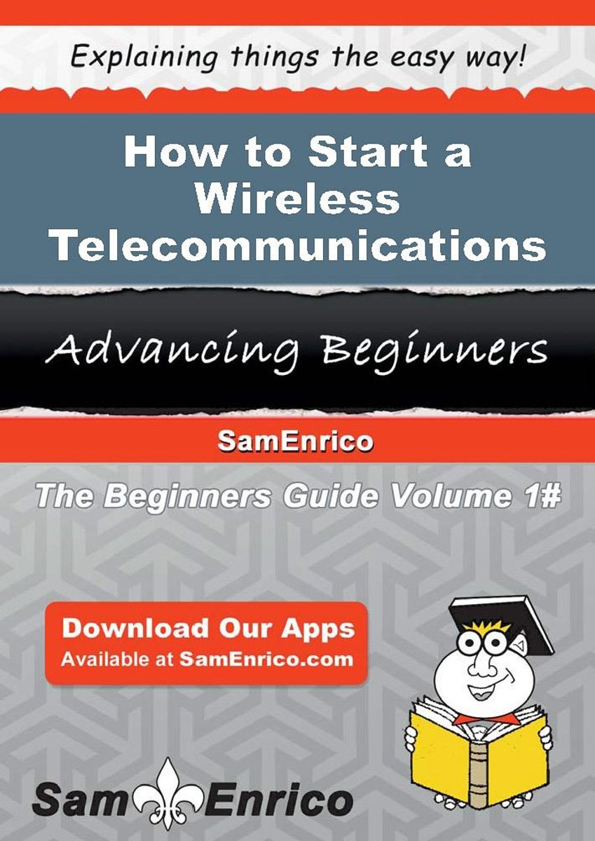 How to Start a Wireless Telecommunications Carriers (except Satellite) Business