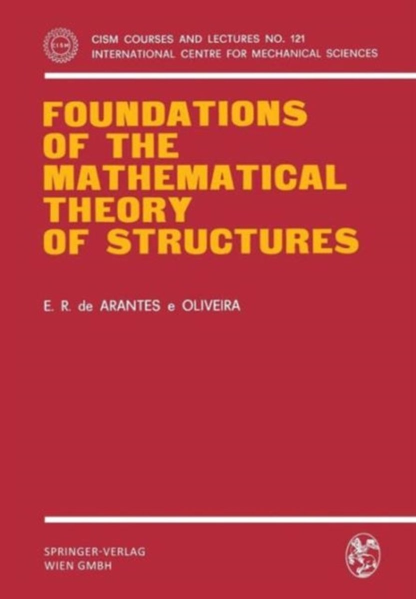 Foundations of the Mathematical Theory of Structures